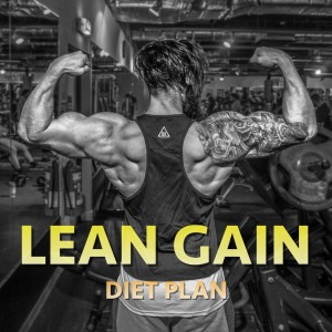 LEAN GAIN Tailored Diet Plan (Muscle Gain)